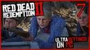 Новая Глава. Новый лагерь 7 | ULTRA SETTINGS | Red Dead Redemption 2