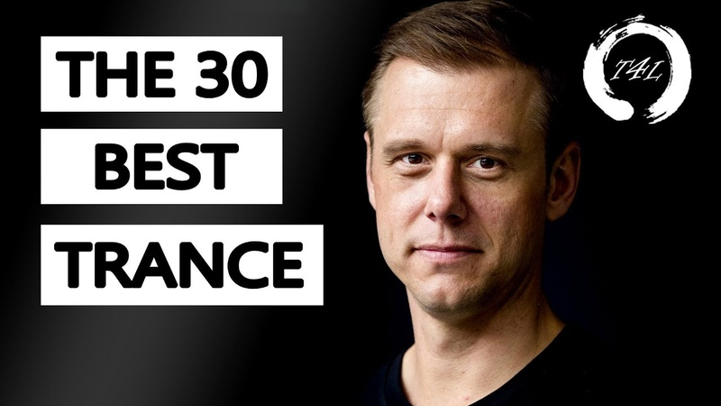 The 30 Best Trance Music Songs Ever by Armin van Buuren