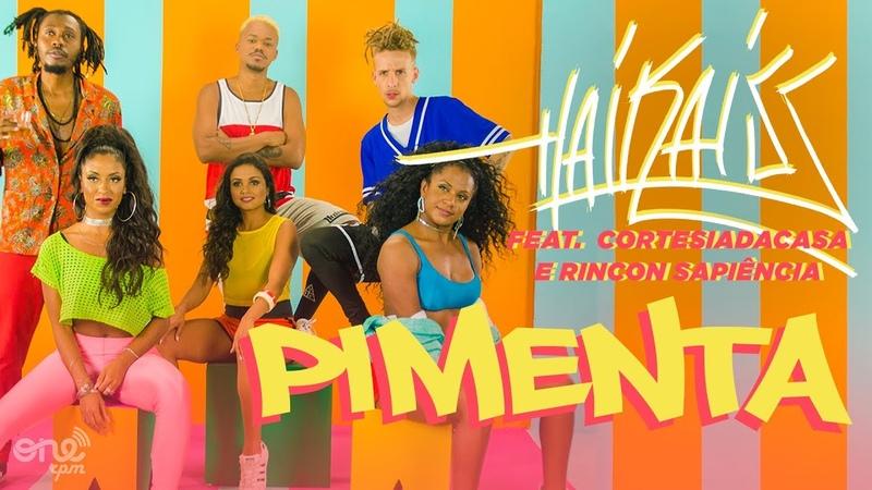 Haikaiss feat CortesiaDaCasa e Rincon Sapiência Pimenta VIDEOCLIPE OFICIAL