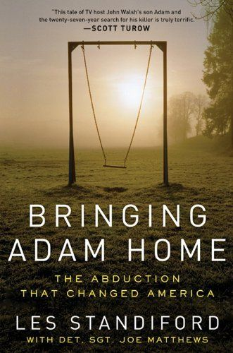 Bringing Adam Home - The Abduction That Changed America