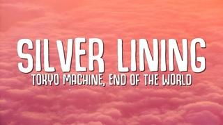Tokyo Machine, End Of The World - Silver Lining (Lyrics)
