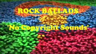 Rock Ballads - 20 Popular 'Free to use' Tracks  #recutted by vagotanulo