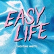 Easy Life - Silverado