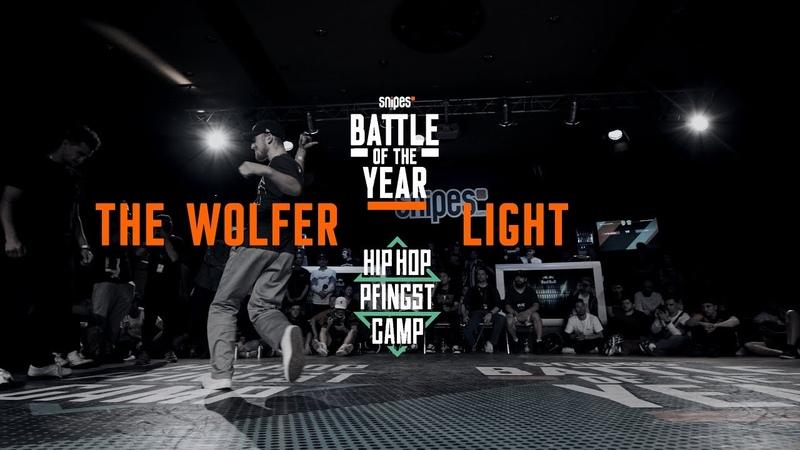 The Wolfer vs Light 1vs1 Top 8 Hip Hop Pfingstcamp X Snipes BOTY CE 2019