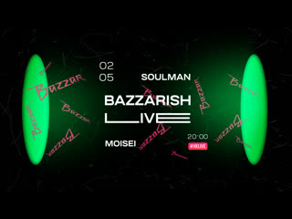 BAZZAR LIVE STREAM #4