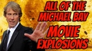 ALL of the Michael Bay MOVIE EXPLOSIONS