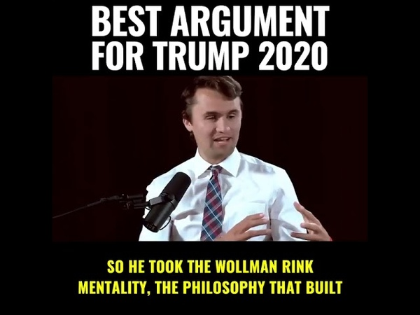 The BEST Argument For President Trump Re Election 2020 Charlie Kirk