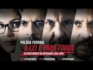 A LEI É PARA TODOS - POLÍCIA FEDERAL/  Based on the true story of Operation Carwash Brazil