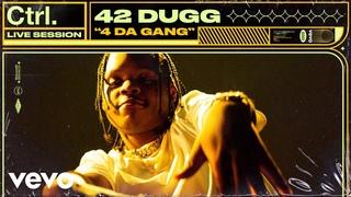 42 Dugg - 4 Da Gang (Live Session) | Vevo Ctrl