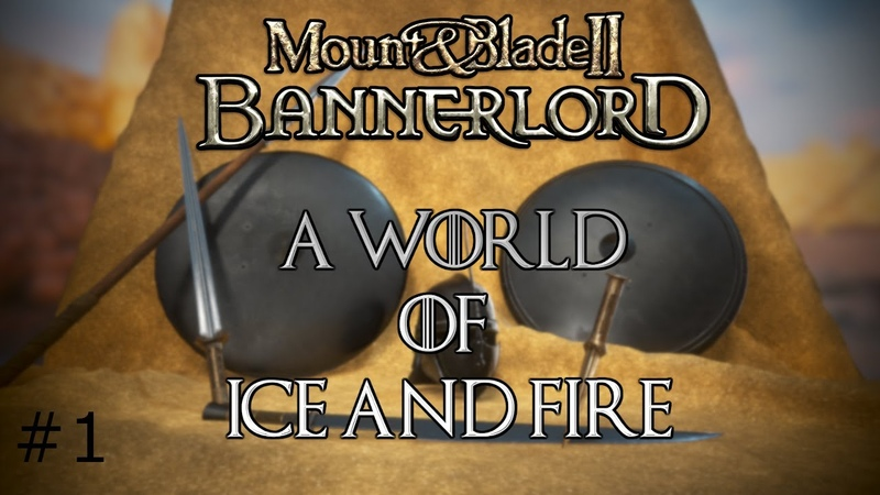 Bannerlord A World of Ice and Fire Dev log 1