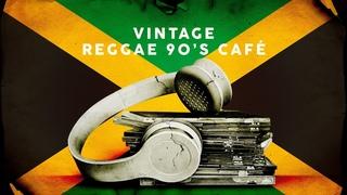 Vintage Reggae 90's Café - Playlist 2021
