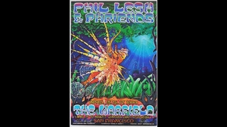 Phil Lesh & Phriends   San Francisco, CA Complete Show