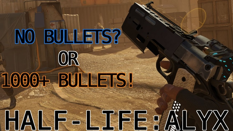 Half Life Alyx What Happens When You Run Out of Bullets Bullet Exploit 1 000 Bullets at Start