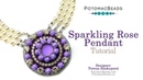 Sparkling Rose Pendant - DIY Jewelry Making Tutorial by PotomacBeads