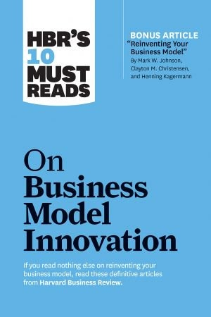 10 Must Reads on Business Model Innovation