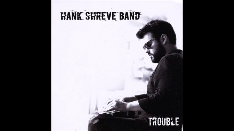 The Hank Shreve Band2018- Light Me Up