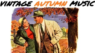 1 Hour of Vintage Fall / Autumn Music
