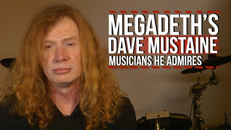 Megadeths Dave Mustaine on the Musicians He Admires