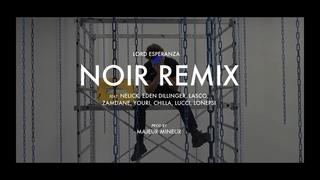 Lord Esperanza - Noir Remix ft. Nelick, Eden D, Lasco, Zamdane, Youri, Chilla, Lucci & Lonepsi