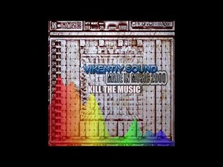 Vikentiy Sound - Kill The Music (2004)