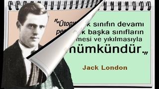 """""""Yüreği para diye çarpanların,  Ciğerleri beş para etmez onların""""Jack London Sözleri: (1876-1916)"""