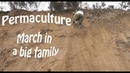 PERMACULTURE - March in a big homeschooled family