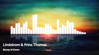 Boney M Down - Lindstrom & Prins Thomas