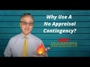 Why Use A No Appraisal Contingency?