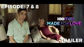 Made For Love   SEASON 1 EPISODE 7-8   TRAILER
