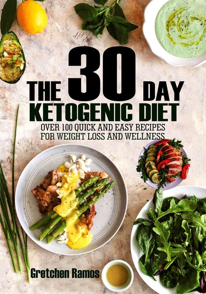 The 30 Day Ketogenic Diet Over 100 quick and easy recipes to weight loss and wellness by Gretchen Ramos