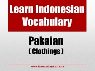 Learn Indonesian Vocabulary through Pictures - Clothings (Pakaian)