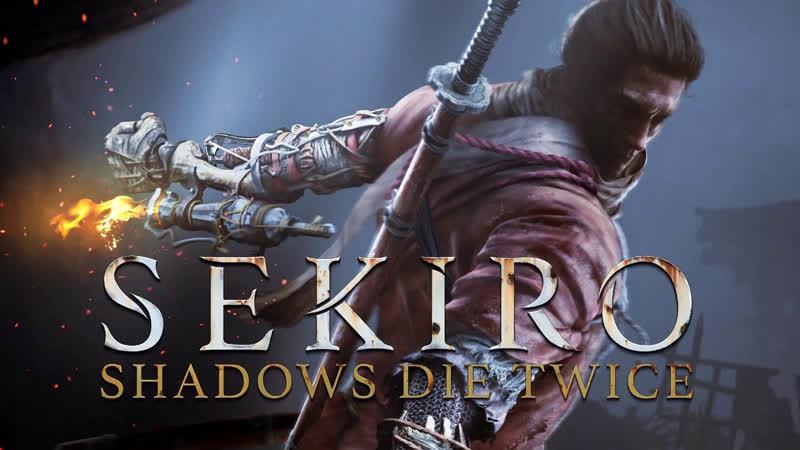 Sekiro Shadows Die Twice Stream Стрим