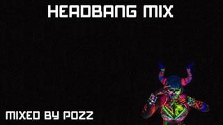 Headbang Mix: Chapter 13 [Psytrance / Frenchcore]