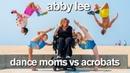 Dance Moms vs Extreme Acrobats Insane Boys vs Girls Challenge ft Abby Lee Miller