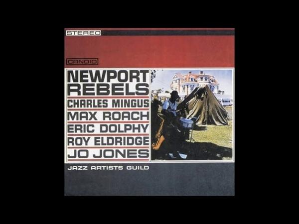 Charles Mingus Newport Rebels 1961 Full Album
