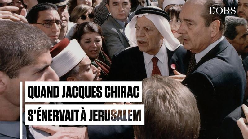 L'énervement historique de Jacques Chirac à Jérusalem