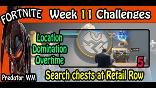 Search chests at Retail Row / Location Domination Overtime Challenges / Week 11