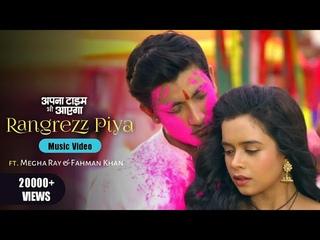 Original~Rangrezz Piya(Music Video) ft. Megha Ray & Fahman Khan |Puneet Dixit |Esha Gaur| ATBA|ZeeTv