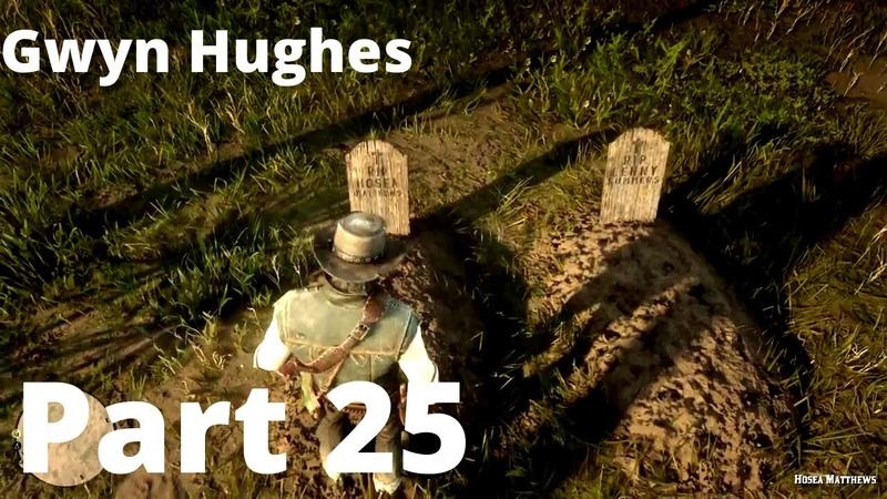 Red Dead Redemption 2 Gameplay Walkthrough Part 25 Gwyn Hughes