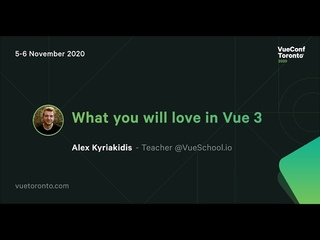 What you will love in Vue 3 - Alex Kyriakidis