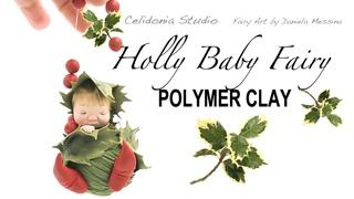 Holly Baby Fairy - Polymer Clay Tutorial