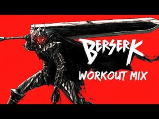 Berserk - Workout Mix