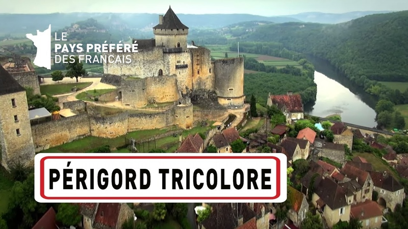 Périgord tricolore Les 100 lieux qu'il faut voir Documentaire complet