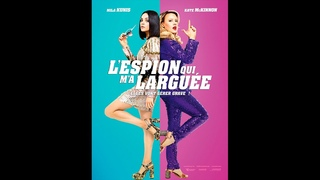 L'Espion qui m'a Larguée (2018) Streaming BluRay-Light (VF)
