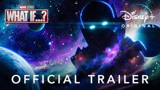 Marvel Studios' What If...?   Official Trailer   Disney+