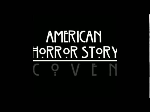 James S Levine Lala Lala Song American Horror Story ~ Coven