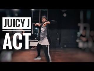 Juicy J - ACT | koutieba Choreography