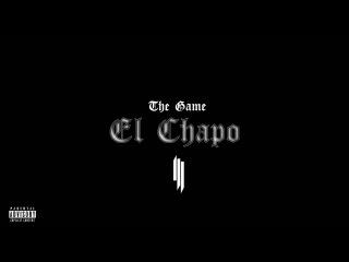 "The Game & Skrillex - ""El Chapo"""