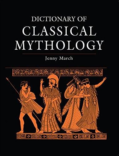 Dictionary of Classical Mytholo - March, Jennifer R