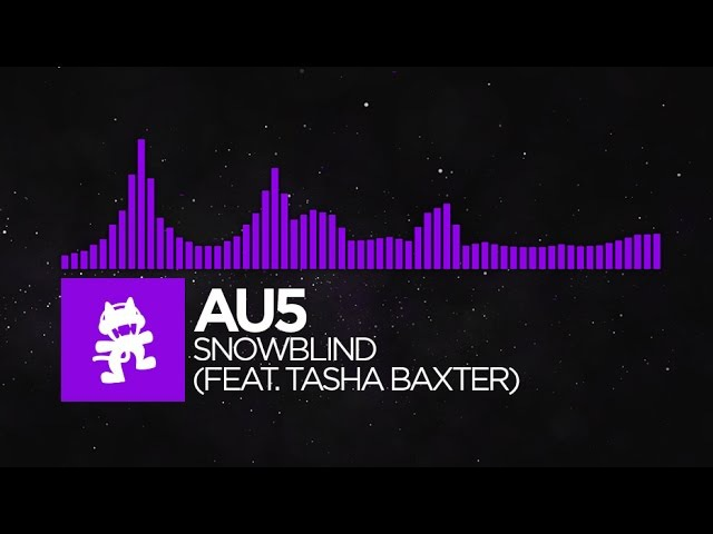 Dubstep Au5 Snowblind feat Tasha Baxter Monstercat Release